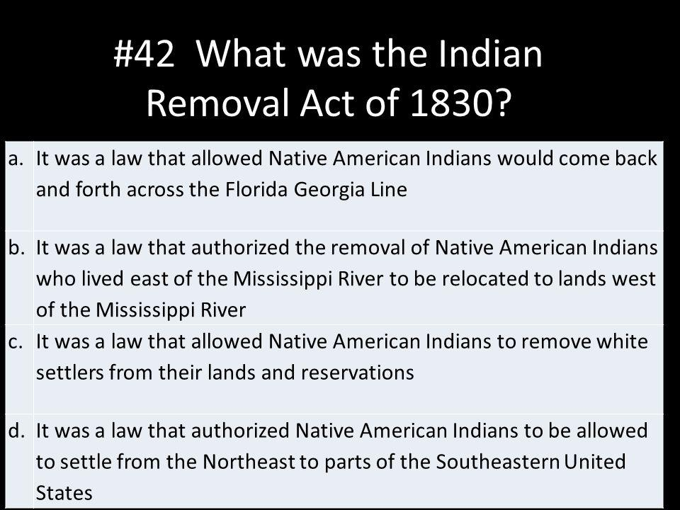 #42 What was the Indian Removal Act of 1830