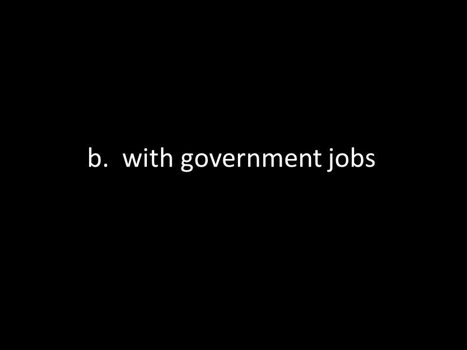 b. with government jobs