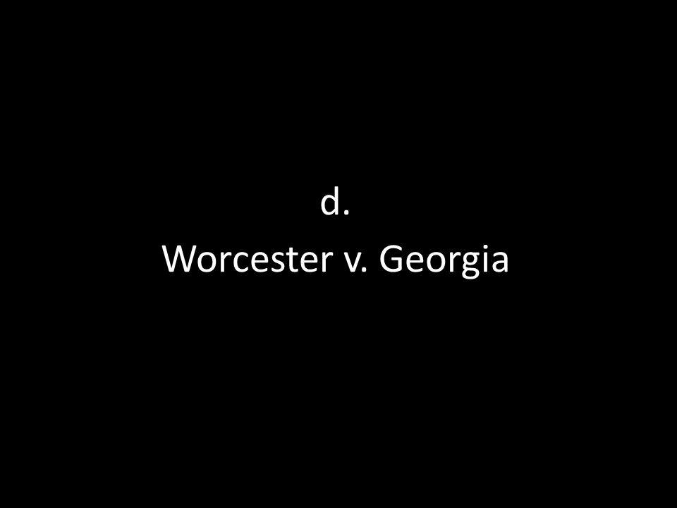 d. Worcester v. Georgia