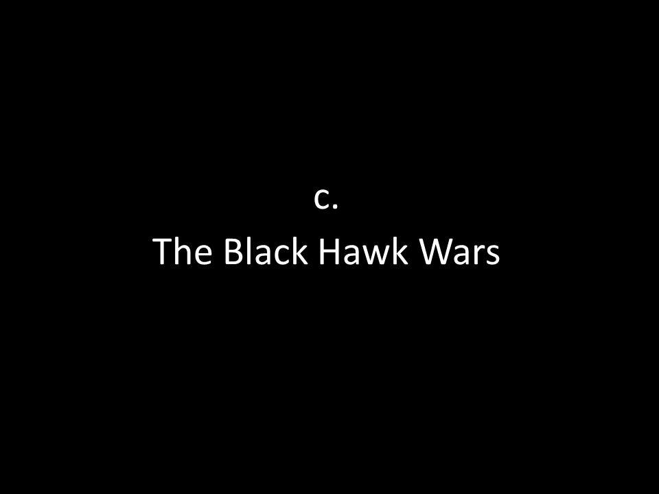 c. The Black Hawk Wars