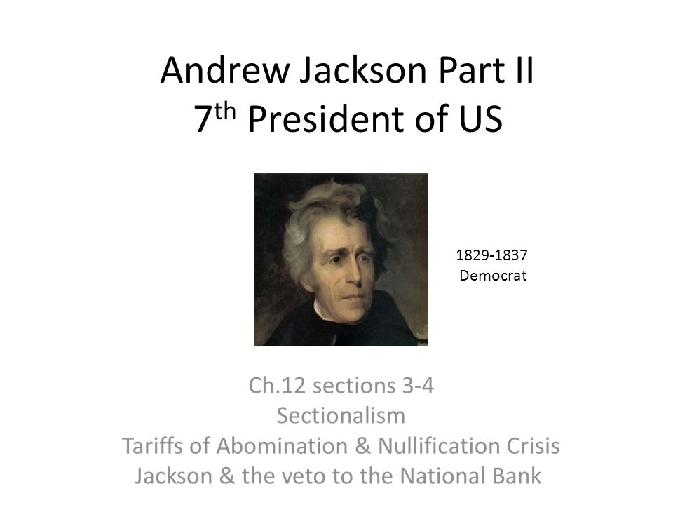 Andrew Jackson Part II 7th President of US