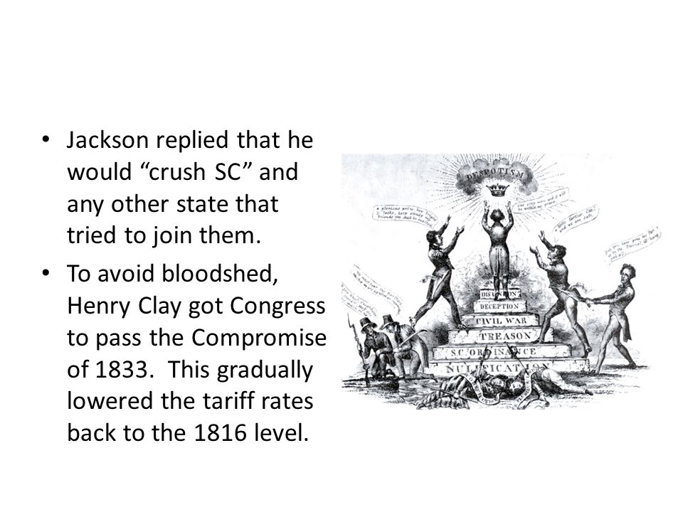 Jackson replied that he would crush SC and any other state that tried to join them.