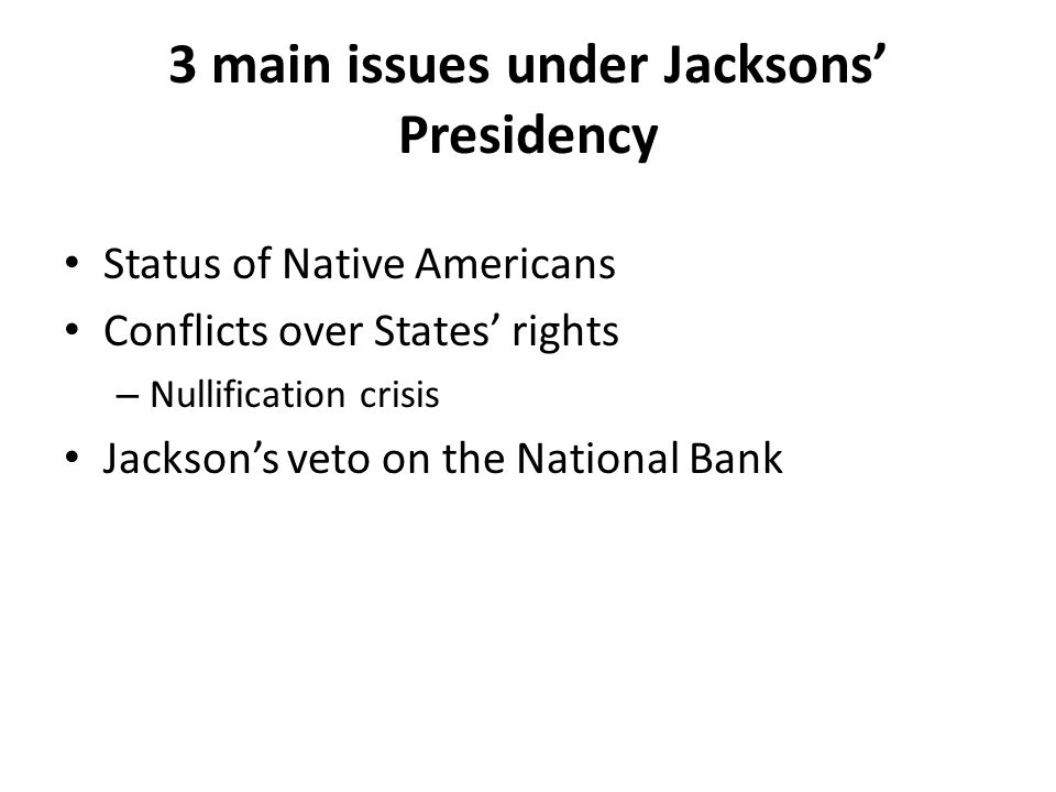 3 main issues under Jacksons' Presidency