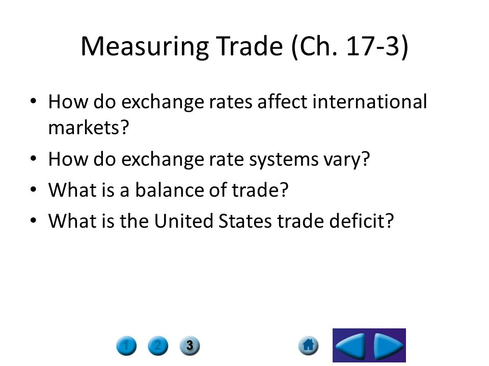 Measuring Trade (Ch. 17-3) How do exchange rates affect international markets How do exchange rate systems vary
