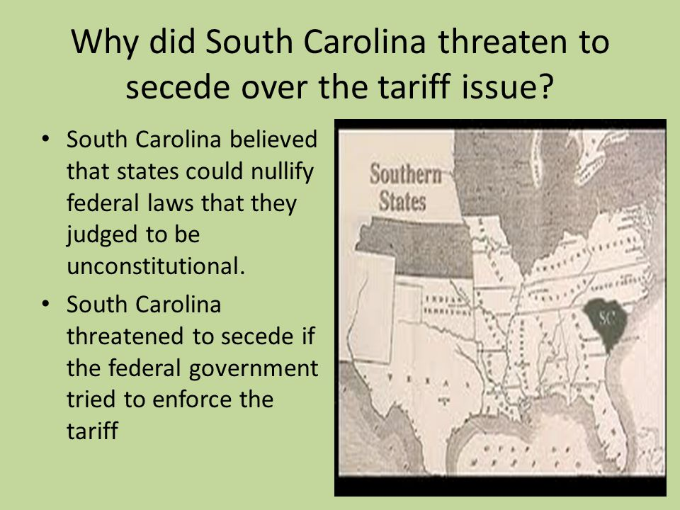 Why did South Carolina threaten to secede over the tariff issue