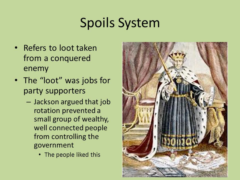 Spoils System Refers to loot taken from a conquered enemy