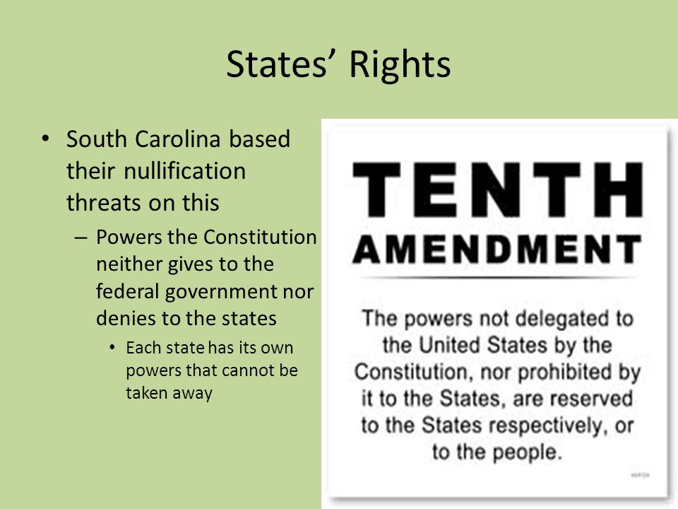 States' Rights South Carolina based their nullification threats on this.