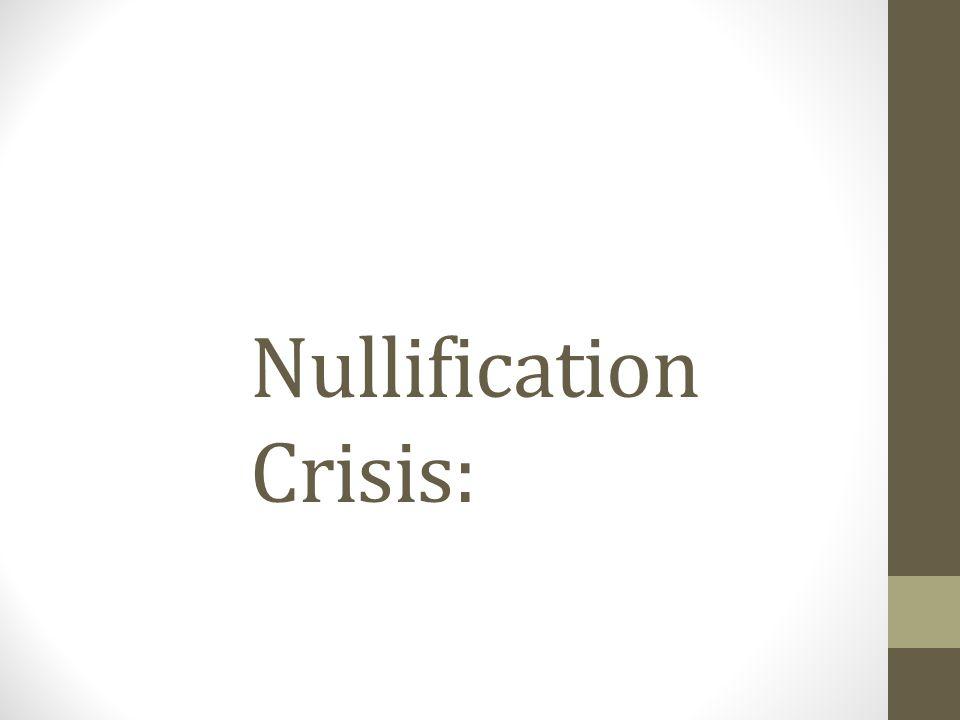 Nullification Crisis: