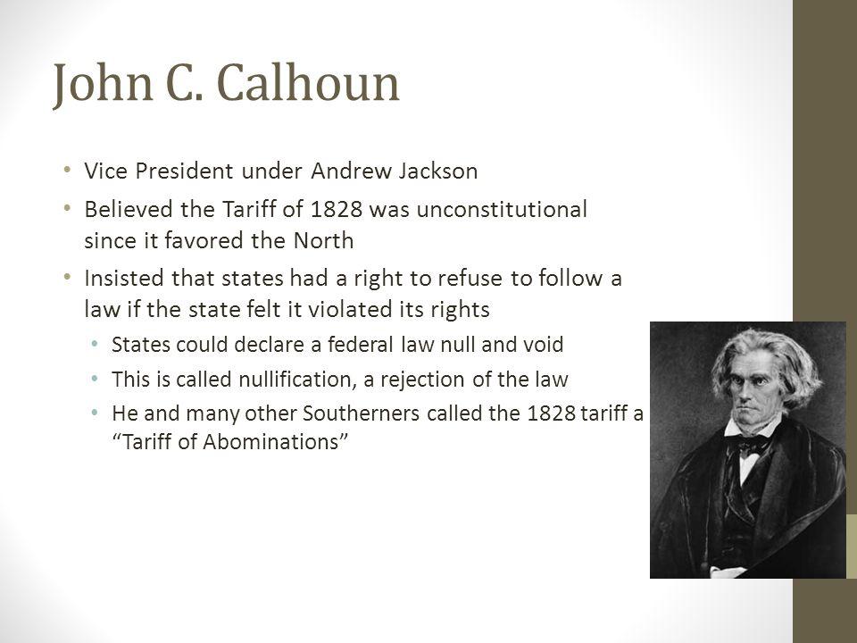 John C. Calhoun Vice President under Andrew Jackson