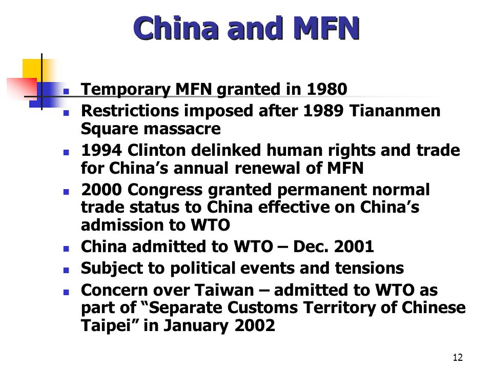 China and MFN Temporary MFN granted in 1980