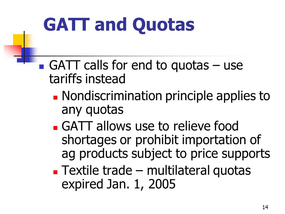 GATT and Quotas GATT calls for end to quotas – use tariffs instead