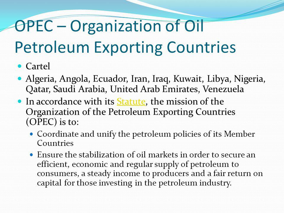 OPEC – Organization of Oil Petroleum Exporting Countries