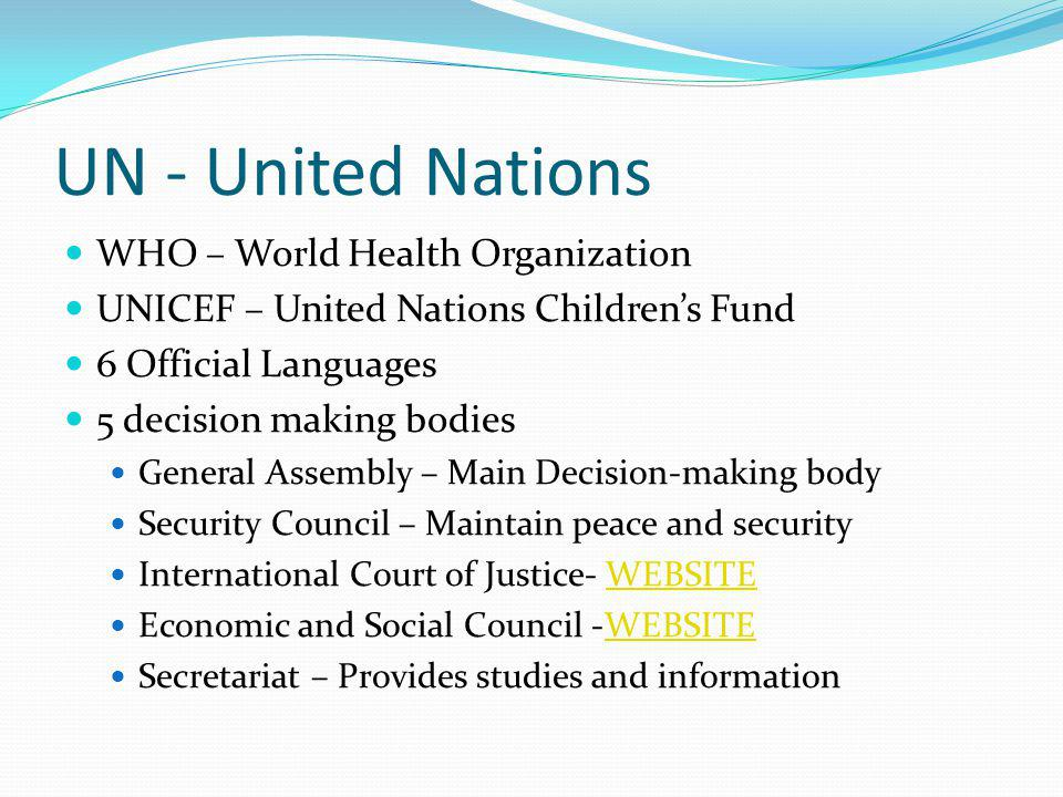 UN - United Nations WHO – World Health Organization