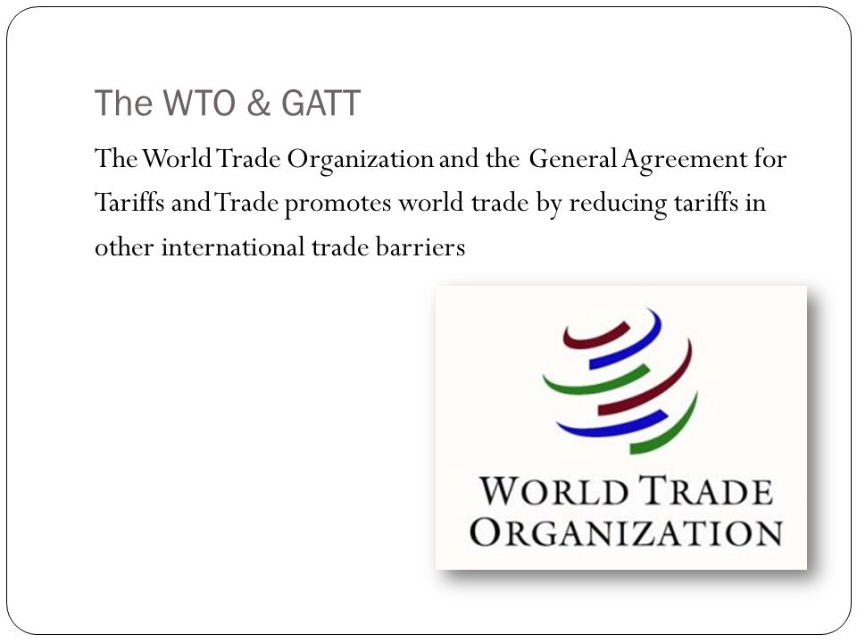 The WTO & GATT