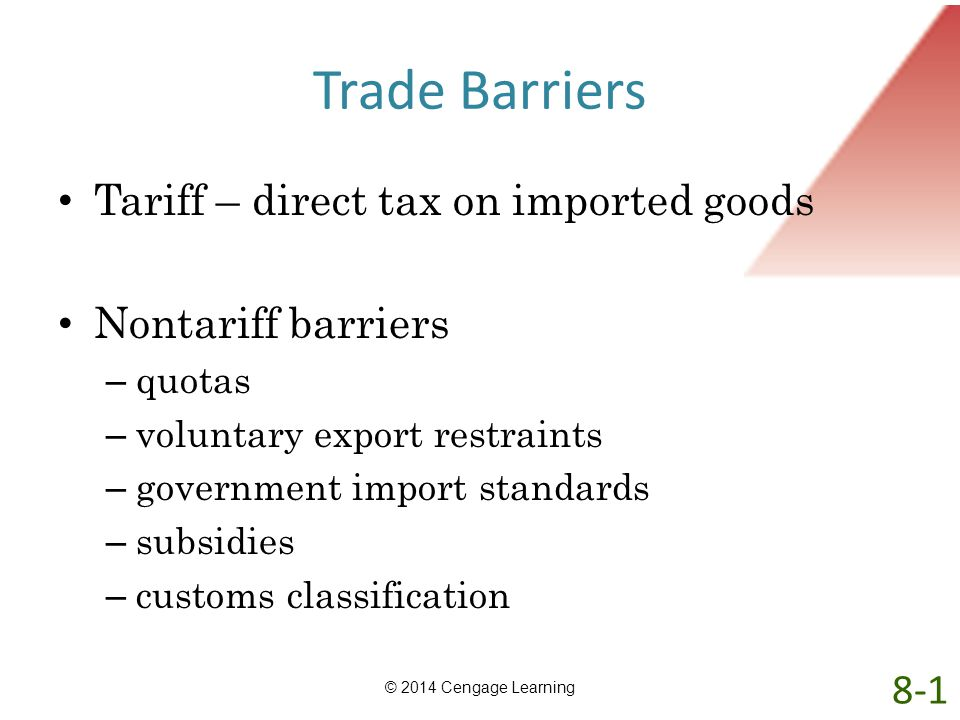 Trade Barriers Tariff – direct tax on imported goods