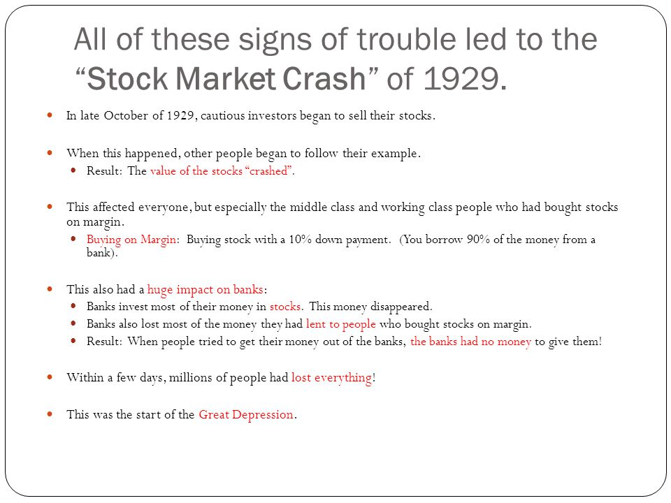 All of these signs of trouble led to the Stock Market Crash of 1929.