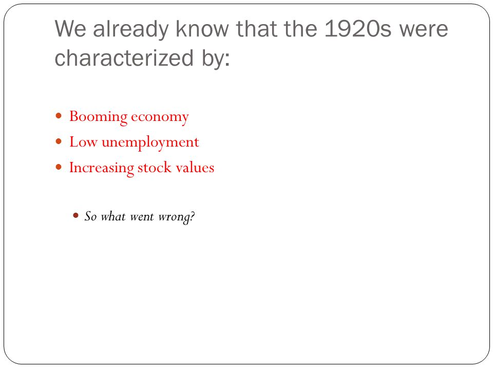 We already know that the 1920s were characterized by: