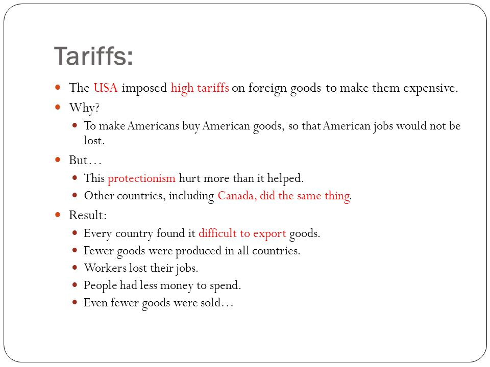 Tariffs: The USA imposed high tariffs on foreign goods to make them expensive. Why