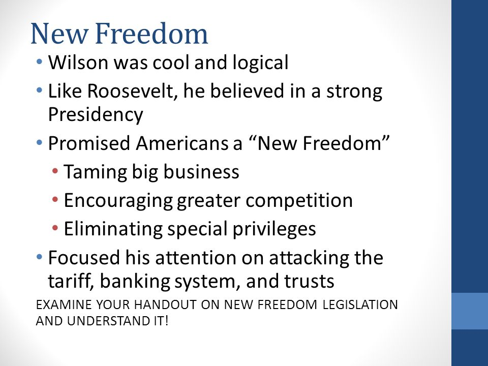 New Freedom Wilson was cool and logical