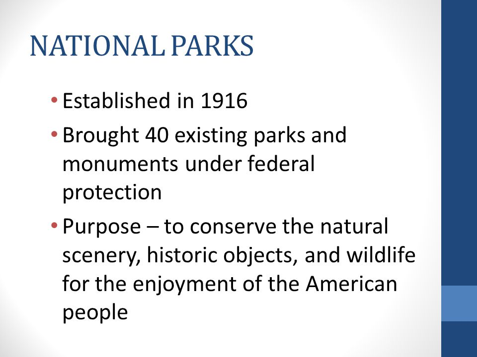 NATIONAL PARKS Established in 1916