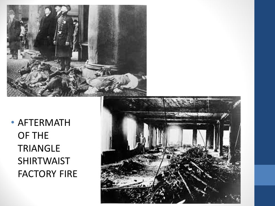 AFTERMATH OF THE TRIANGLE SHIRTWAIST FACTORY FIRE