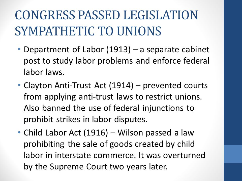 CONGRESS PASSED LEGISLATION SYMPATHETIC TO UNIONS
