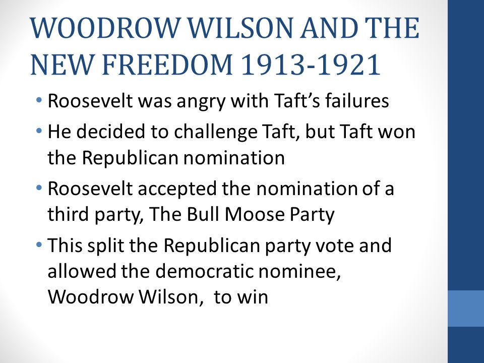 WOODROW WILSON AND THE NEW FREEDOM 1913-1921