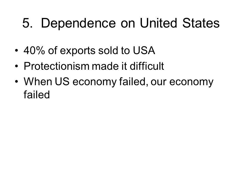 5. Dependence on United States
