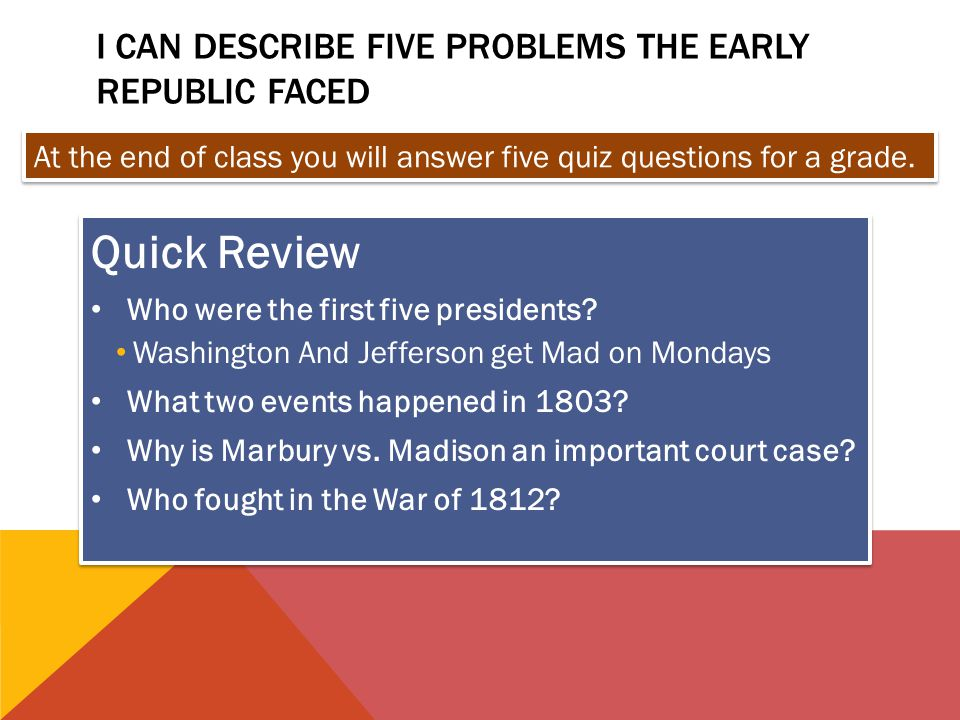 I can describe five problems the early republic faced