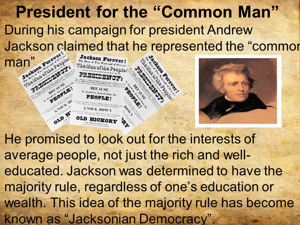President for the Common Man