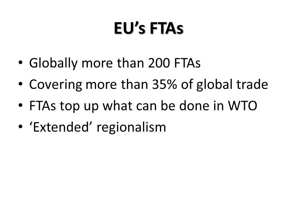 EU's FTAs Globally more than 200 FTAs