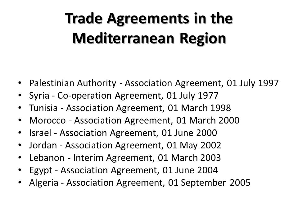 Trade Agreements in the Mediterranean Region