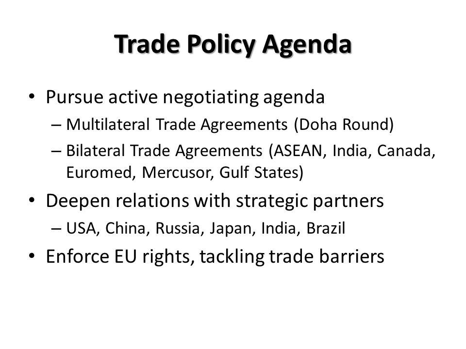 Trade Policy Agenda Pursue active negotiating agenda