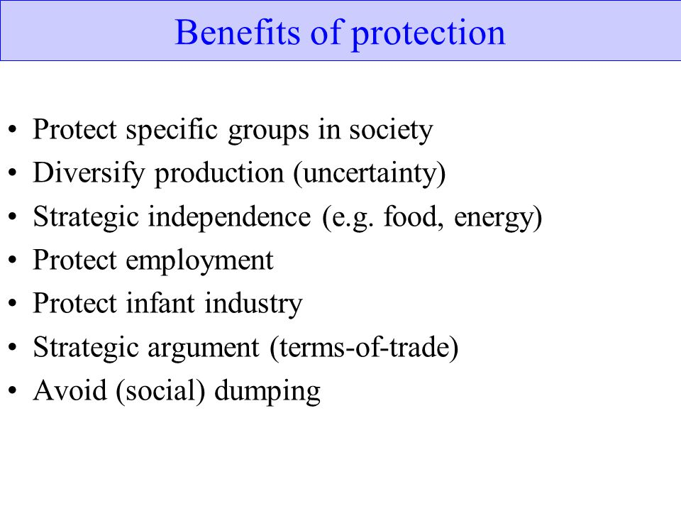 Benefits of protection