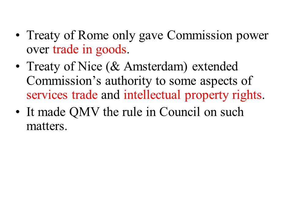 Treaty of Rome only gave Commission power over trade in goods.