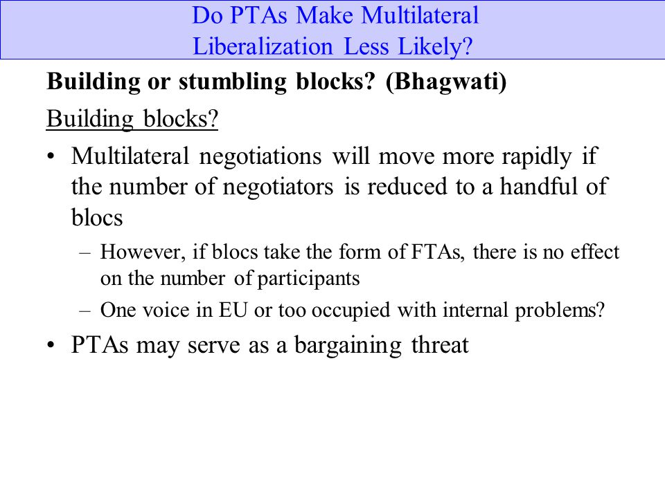Do PTAs Make Multilateral Liberalization Less Likely