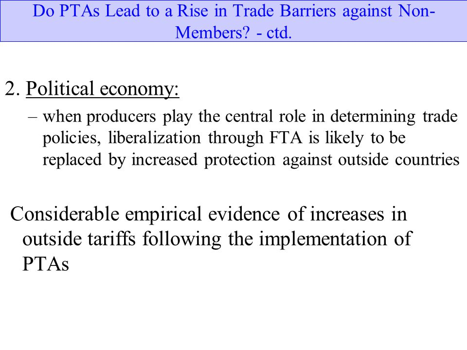 Do PTAs Lead to a Rise in Trade Barriers against Non-Members - ctd.