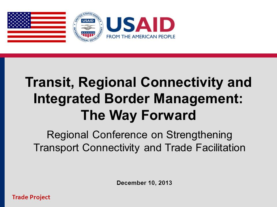 Transit, Regional Connectivity and Integrated Border Management: The Way Forward