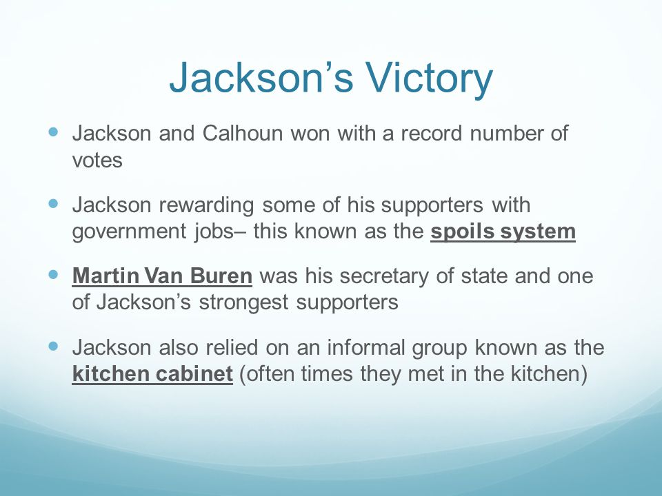 Jackson's Victory Jackson and Calhoun won with a record number of votes.