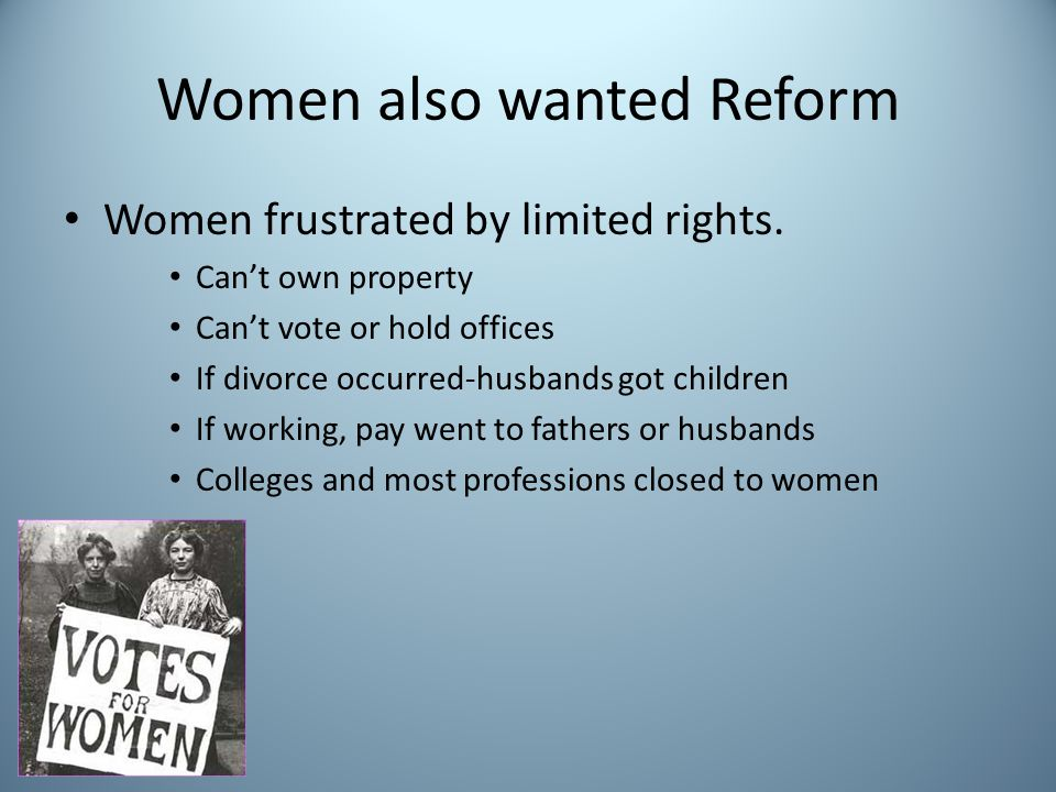 Women also wanted Reform