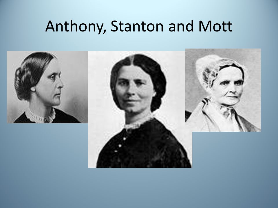 Anthony, Stanton and Mott