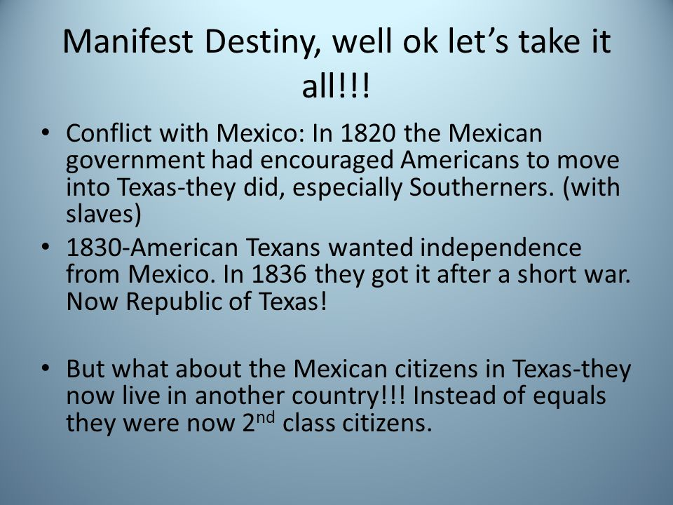 Manifest Destiny, well ok let's take it all!!!