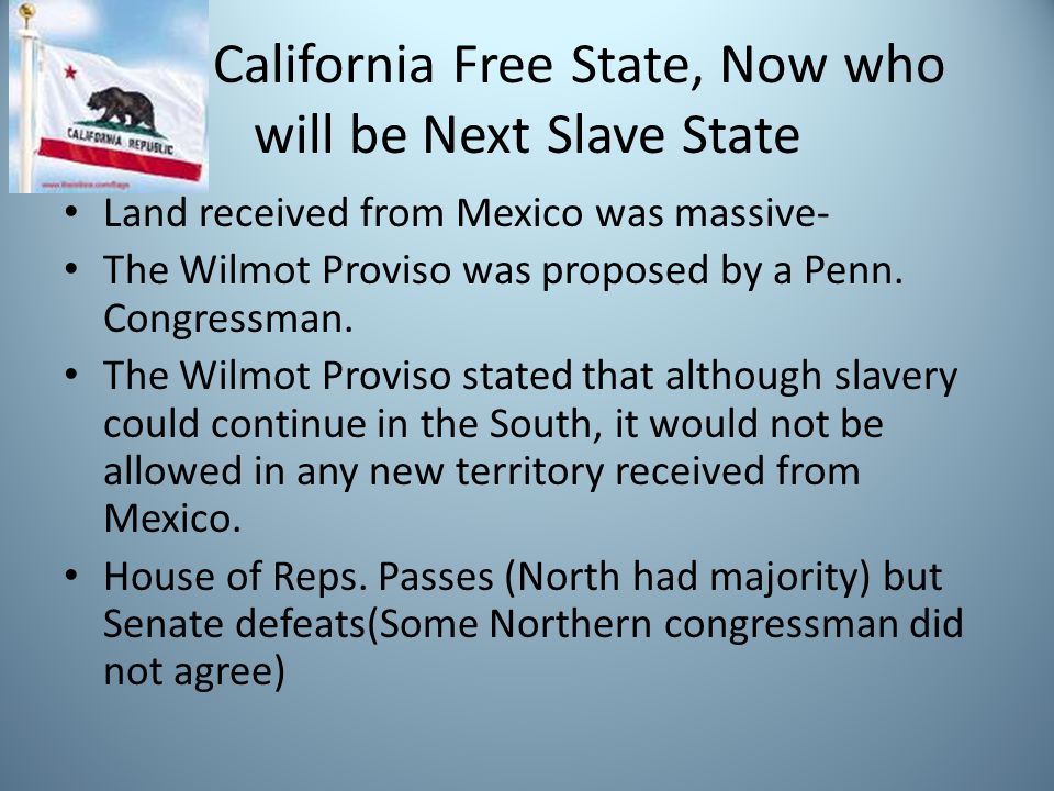 California Free State, Now who will be Next Slave State