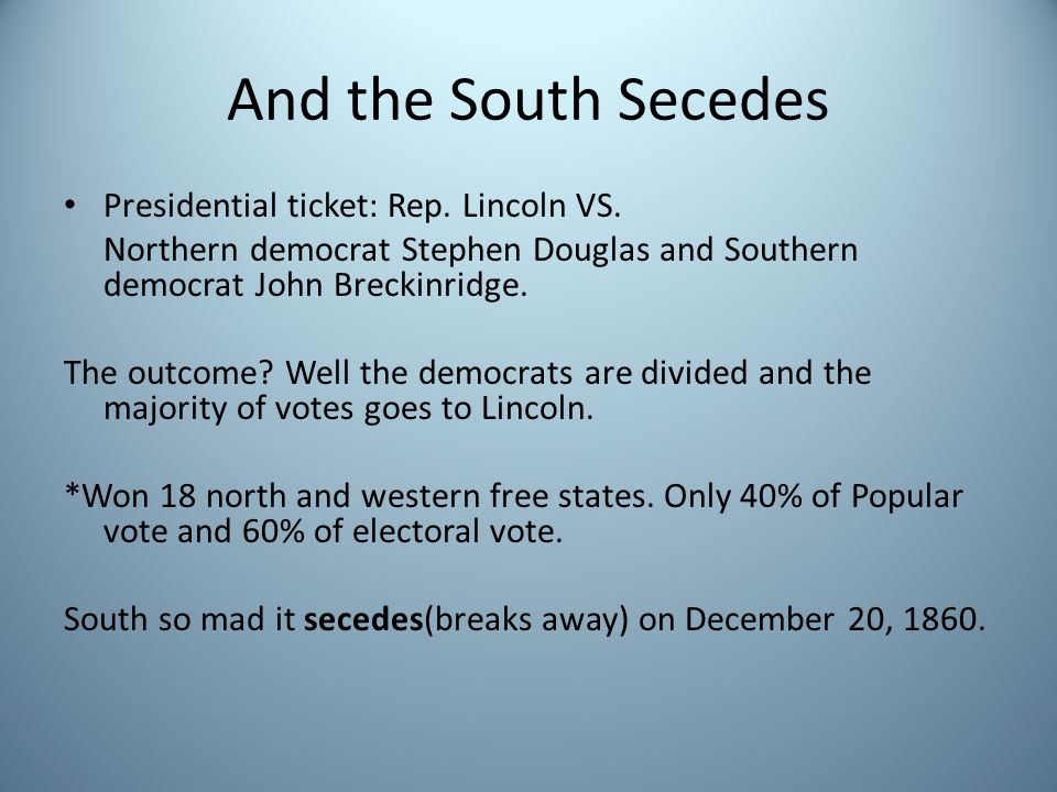 And the South Secedes Presidential ticket: Rep. Lincoln VS.