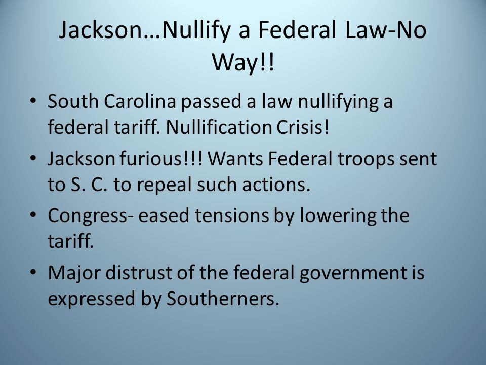 Jackson…Nullify a Federal Law-No Way!!