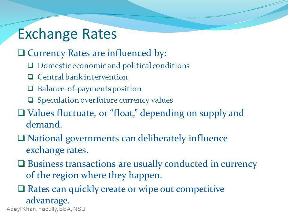 Exchange Rates Currency Rates are influenced by:
