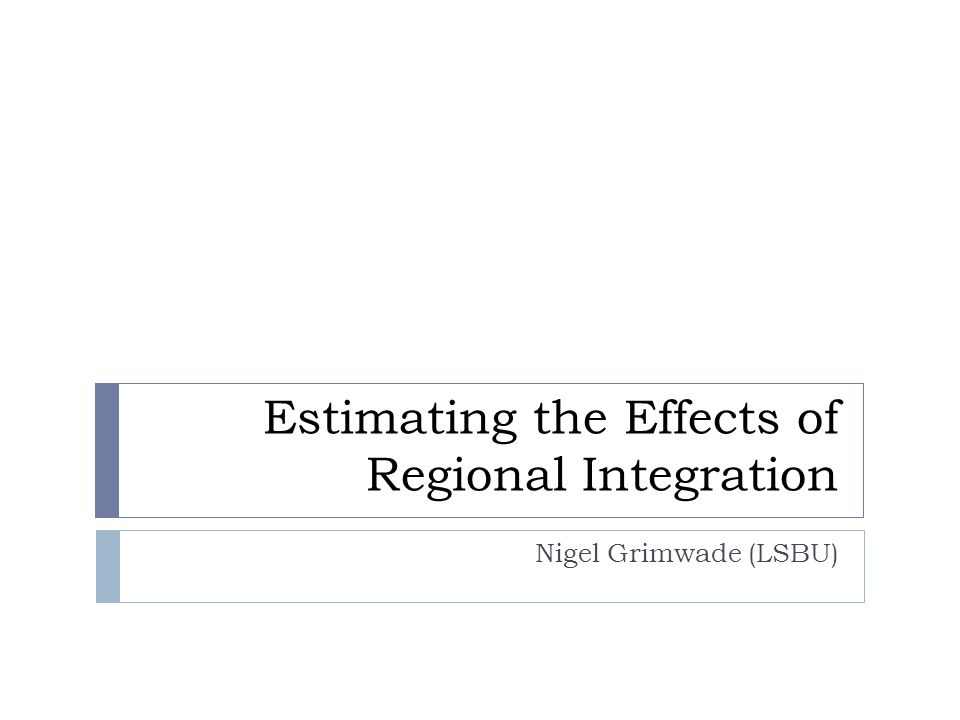 Estimating the Effects of Regional Integration
