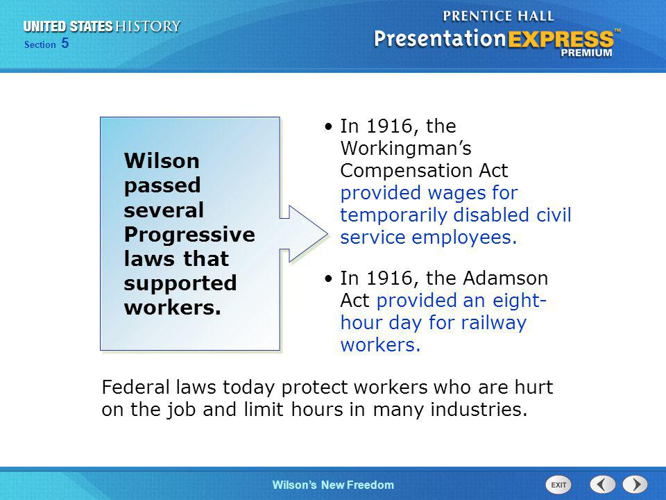 Wilson passed several Progressive laws that supported workers.