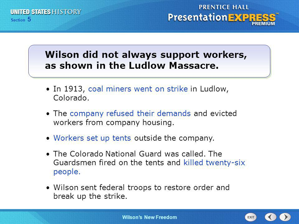 Wilson did not always support workers, as shown in the Ludlow Massacre.