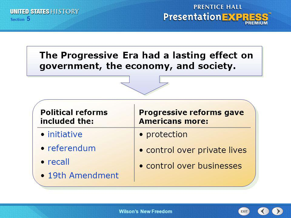 The Progressive Era had a lasting effect on government, the economy, and society.